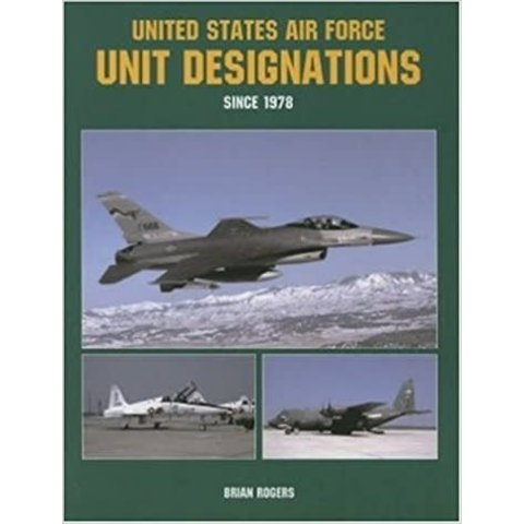 UNITED STATES AIR FORCE UNIT DESIGNATIONS:SINCE 1978 SC*NSI*