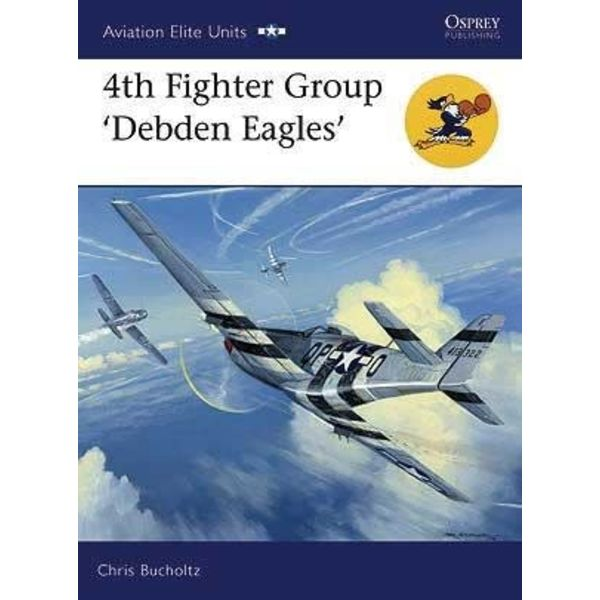 Osprey Publications 4th Fighter Group: Debden Eagles: OAEU#30 SC++SALE++ *NSI*