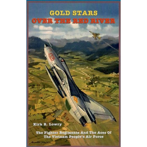 Gold Stars over the Red River: Fighter Regiments & Aces of Vietnam Softcover