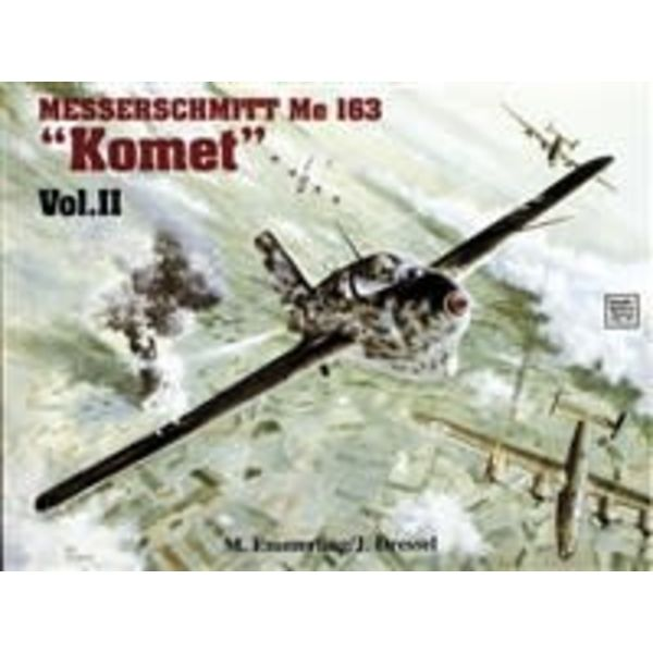 Schiffer Publishing Messerschmitt ME163 Komet: Volume 2: SMH: Softcover