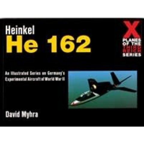Heinkel HE162: X-Planes of the Third Reich Softcover