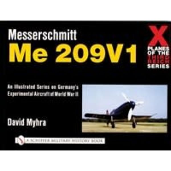 Schiffer Publishing Messerschmitt ME209V1: X-Planes of the Third Reich Softcover