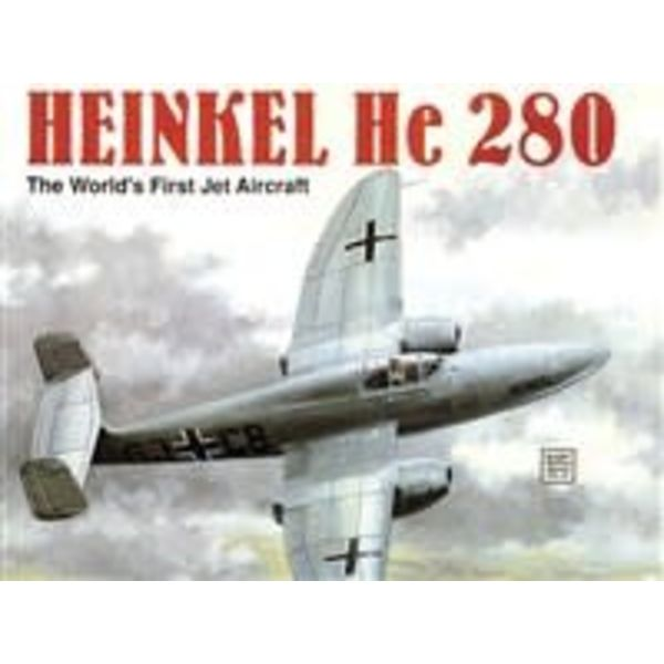 Schiffer Publishing Heinkel HE280: World's First Jet Aircraft: SMH#51 softcover