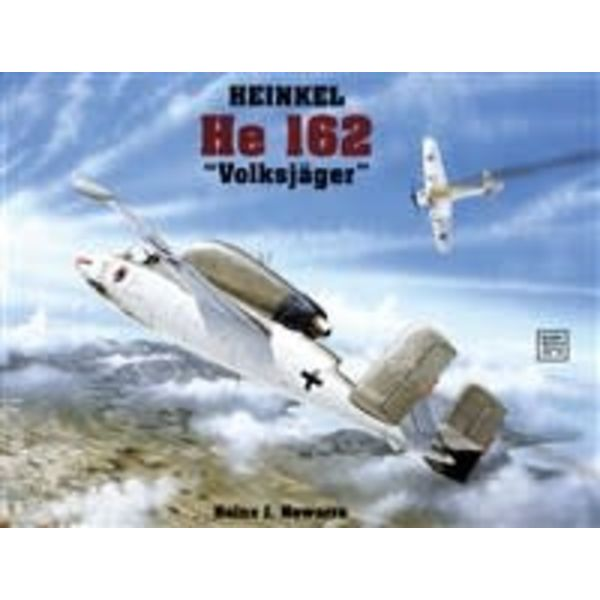 Schiffer Publishing Heinkel HE162 Volksjager: Schiffer Military History #78 Softcover