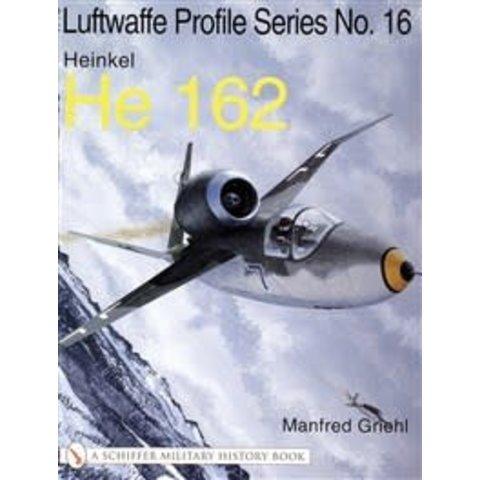 Heinkel HE162: Schiffer Luftwaffe Profile Series #16 softcover
