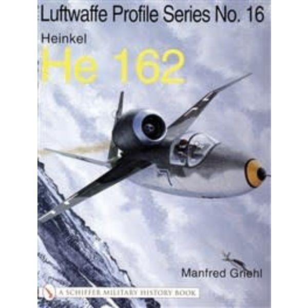 Schiffer Publishing Heinkel HE162: Schiffer Luftwaffe Profile Series #16 softcover