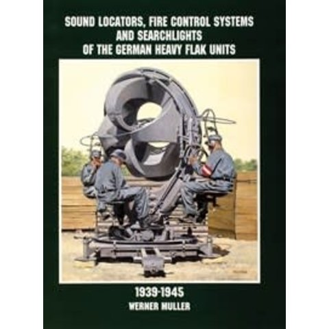 Sound Locators, Fire Control Systems & Searchlights of German Heavy Flak Units 1939-1945 SC (NSI)