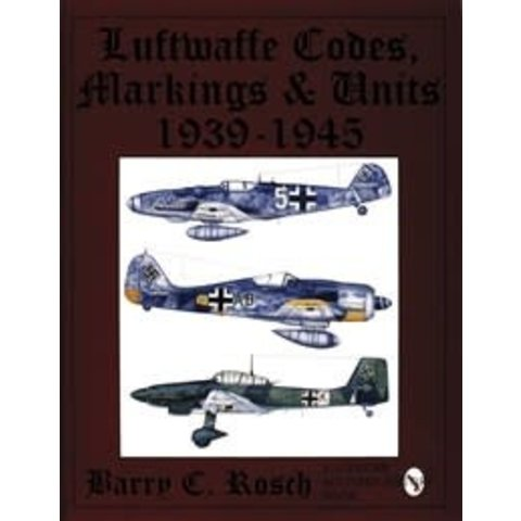 Luftwaffe Codes, Markings & Units: 1939-1945 Hardcover