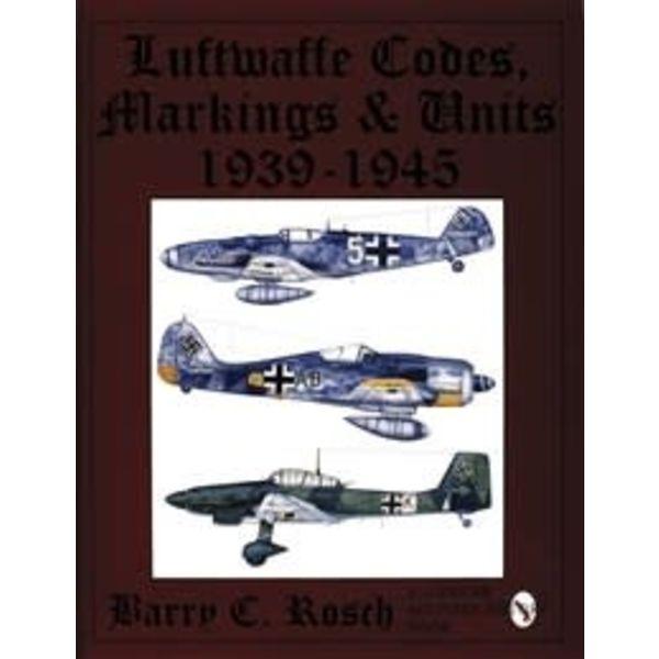 Schiffer Publishing Luftwaffe Codes, Markings & Units: 1939-1945 Hardcover