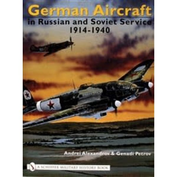 Schiffer Publishing German Aircraft in Russian Service: Volume 1: 1914-1940 hardcover