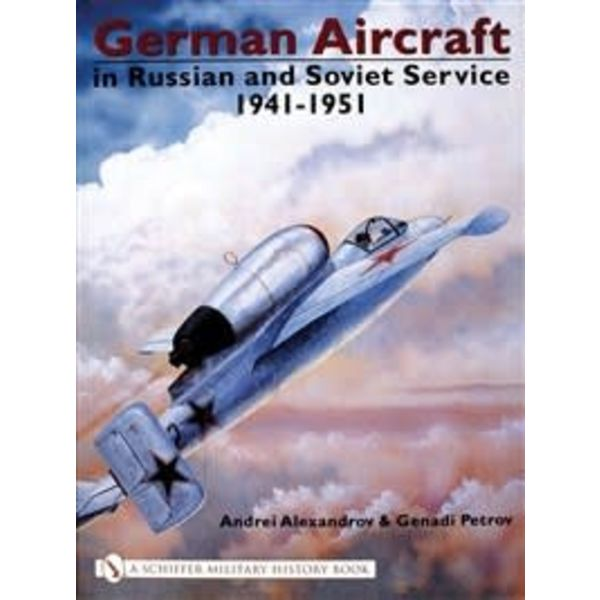 Schiffer Publishing German Aircraft in Russian Service: Volume 2: 1941-1951 hardcover