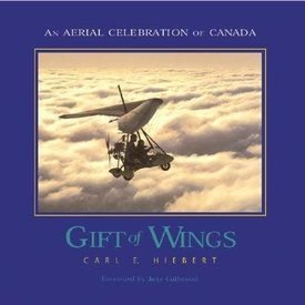 Boston Mills Press GIFT OF WINGS: AN AERIAL CELEBRATION OF CANADA