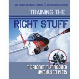 Schiffer Publishing Training the Right Stuff: Ameria's Jet Pilots Hardcover