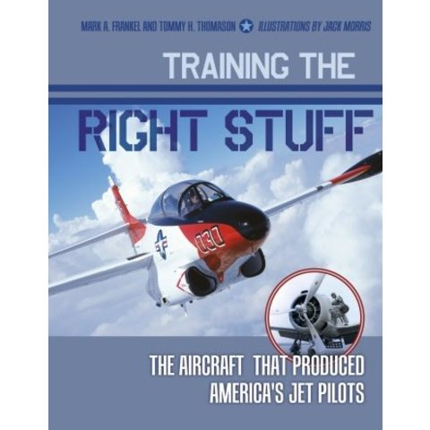 Training the Right Stuff: Ameria's Jet Pilots Hardcover