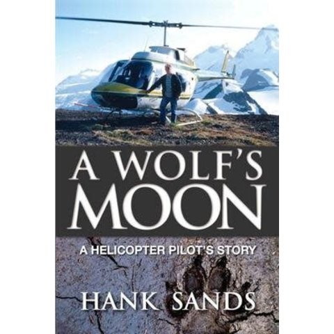 A WOLF'S MOON:HELICOPTER PILOT'S STORY