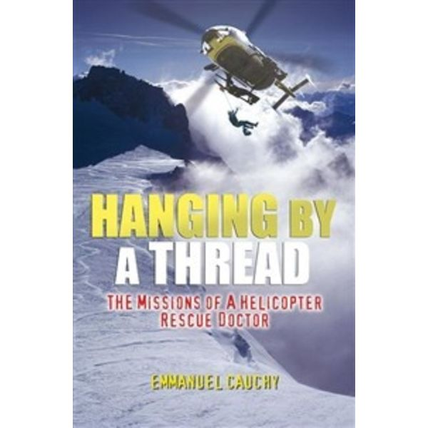 HANGING BY A THREAD:HELICOPTER DOCTOR
