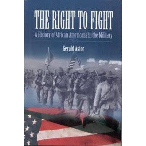 RIGHT TO FIGHT: A HISTORY OF AFRICAN AMERICANS IN MILITARY