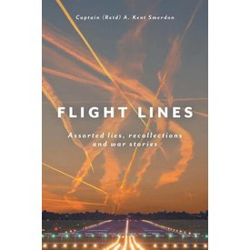 Friesen Press Flight Lines: Assorted Lies, Recollections & War Stories Softcover
