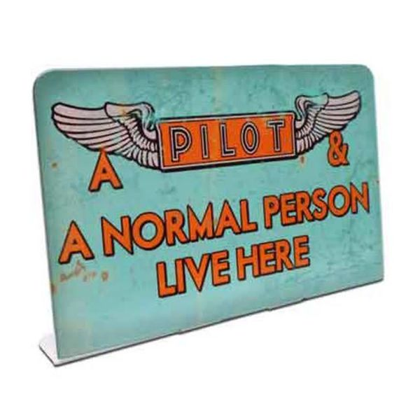 Pilot And A Normal Person Live Here Metal Topper