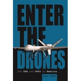 Schiffer Publishing Enter the Drones: FAA & UAVS in America HC