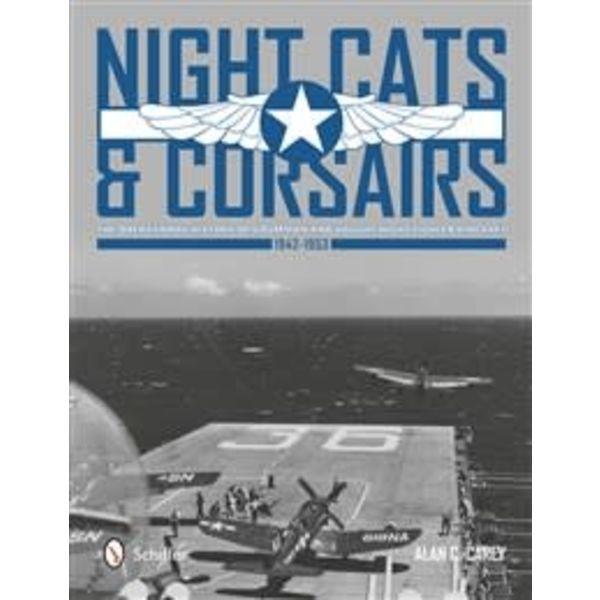 Schiffer Publishing Night Cats & Corsairs: Operational History of Grumman & Vought Night Fighters HC