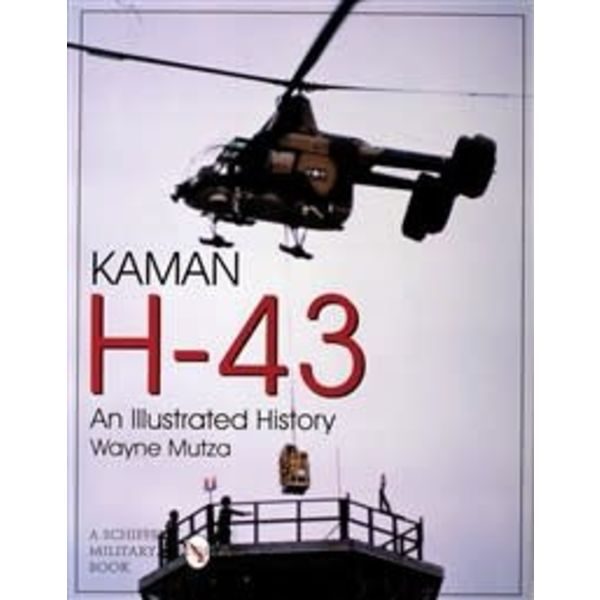 Schiffer Publishing Kaman H43: An Illustrated History softcover