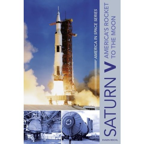 Saturn V: America's Rocket to the Moon: America In Space Hardcover