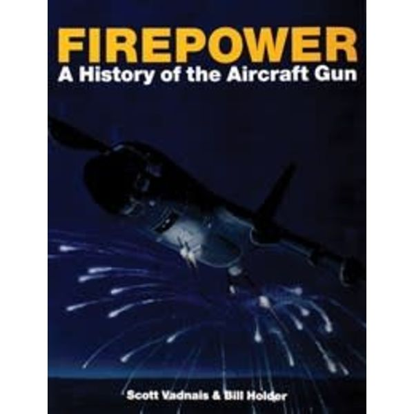 Schiffer Publishing Firepower: History of the Aircraft Gun softcover