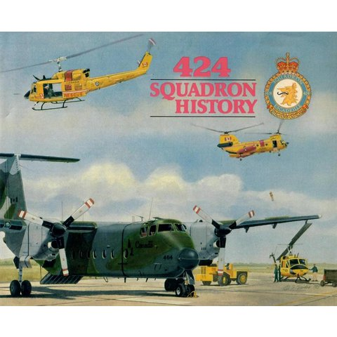 424 Squadron History RCAF 1985 Hardcover (Used Copy)**o/p**