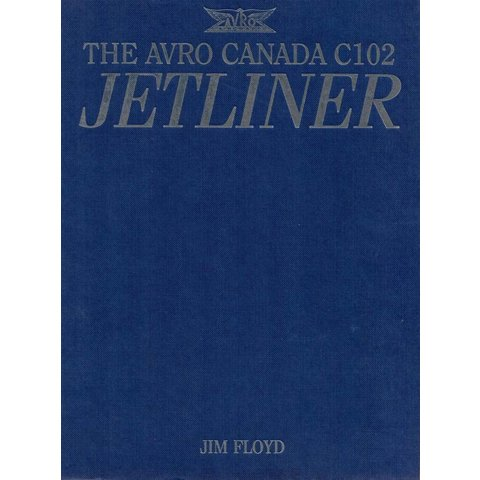 Avro Canada C102 Jetliner Hardcover (Used Copy)**O/P**