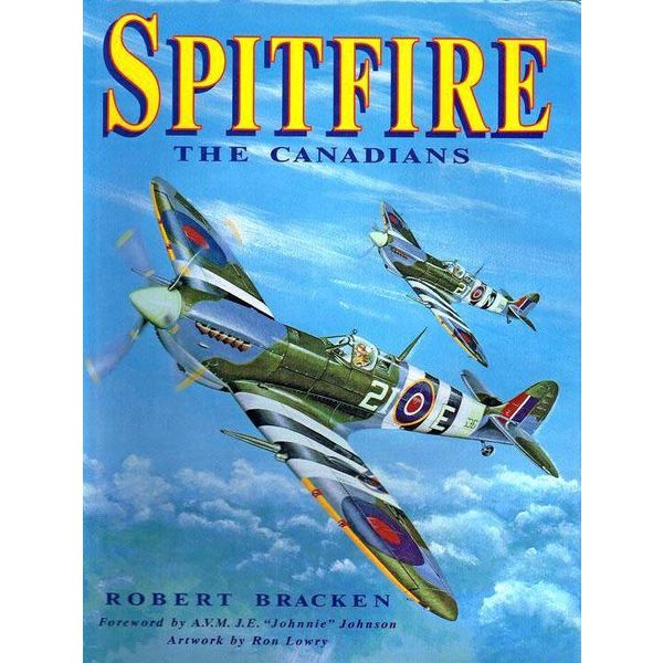 Boston Mills Press Spitfire: The Canadians Hardcover (Used Copy)**O/P**