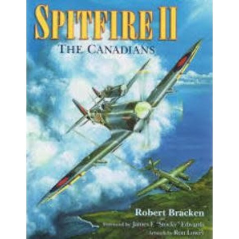Spitfire II: The Canadians Hardcover (Used Copy)**O/P**