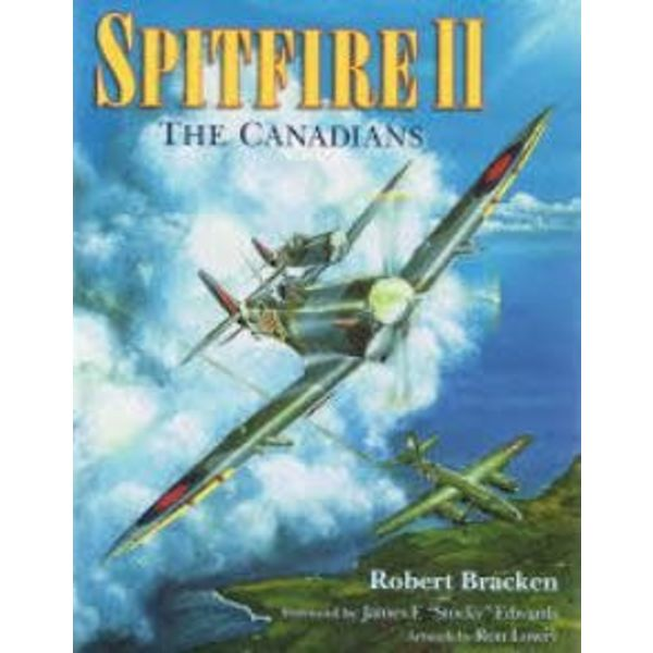 Boston Mills Press Spitfire II: The Canadians Hardcover (Used Copy)**O/P**