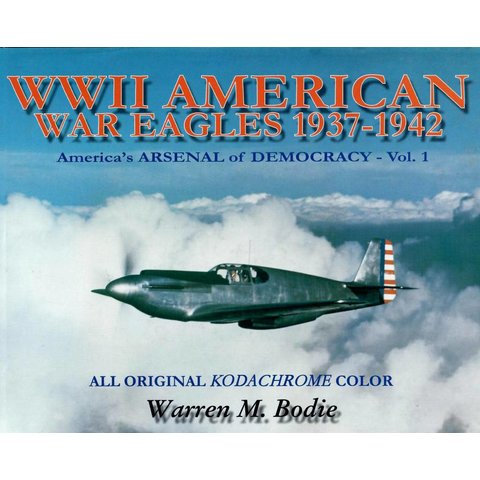 WWII American War Eagles: 1937-1942: America's Arsenal of Democracy: Volume 1 hardcover**O/P**(Used Copy)