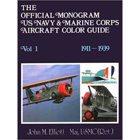 Official Monogram US Navy & Marine Corps Color Guide: Volume 1: 1911-1939 hardcover (Used Copy)**O/P**