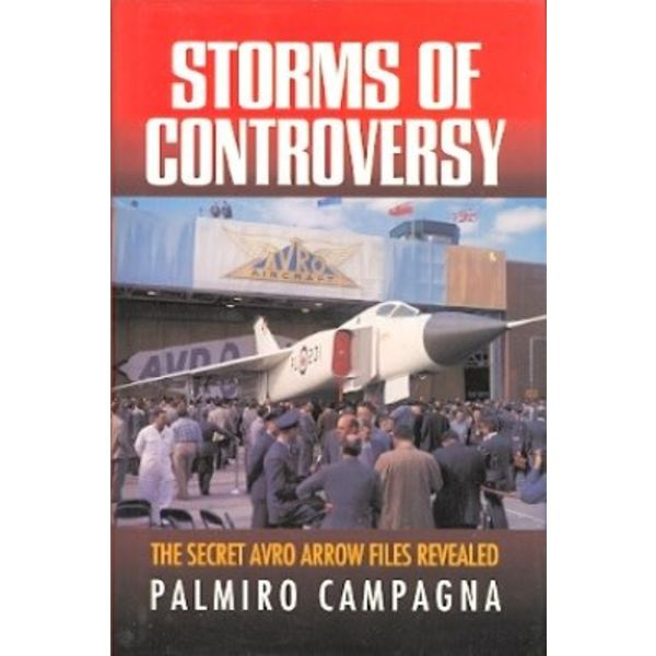 Storms of Controversy: Secret Avro Arrow Files Revealed Hardcover (Used Copy) **o/p**