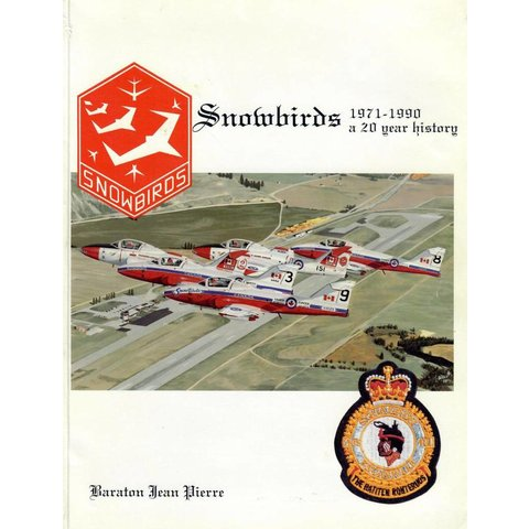 Snowbirds: 1971-1990: A 20 Year History softcover (Used Copy)**O/P**