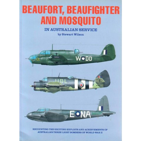 Beaufort, Beaufighter, and Mosquito: In Australian Service softcover (Used Copy)**o/p**