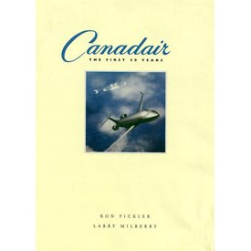 CANAV BOOKS Canadair: The First 50 Years: 1954-1994 Hardcover (USED COPY)**O/P**