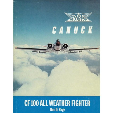 Avro Aircraft Canuck: CF100 All Weather Interceptor hardcover (used copy)**o/p**