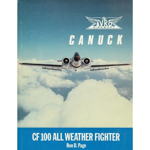 Boston Mills Press Avro Aircraft Canuck: CF100 All Weather Interceptor hardcover (used copy)**o/p**
