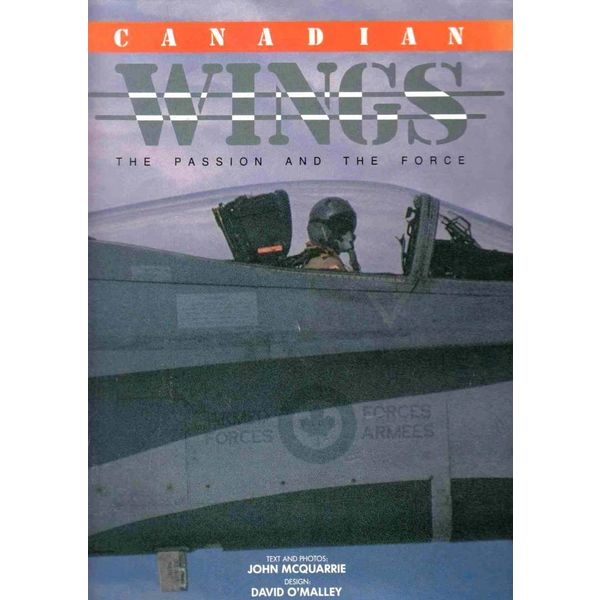 McGraw-Hill Canadian Wings: the Passion and the Force Hardcover (Used Copy)**O/P**