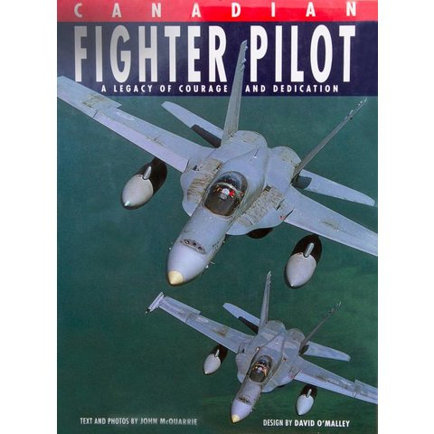 Canadian Fighter Pilot: Legacy of Courage and Dedication hardcover (Used Copy)**O/P**