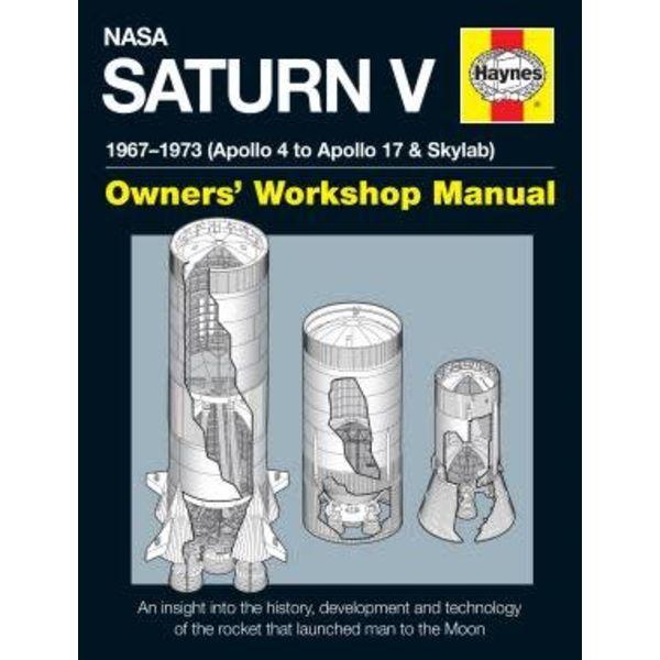 NASA Saturn V Rocket: 1967-1973: Owner's Workshop Manual hardcover