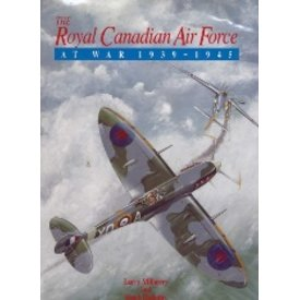 CANAV BOOKS Royal Canadian Air Force at War: 1939-1945 Hardcover**O/P**(used Copy)