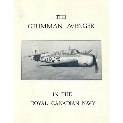 Grumman Avenger in the Royal Canadian Navy Softcover**o/p**(Used Copy)