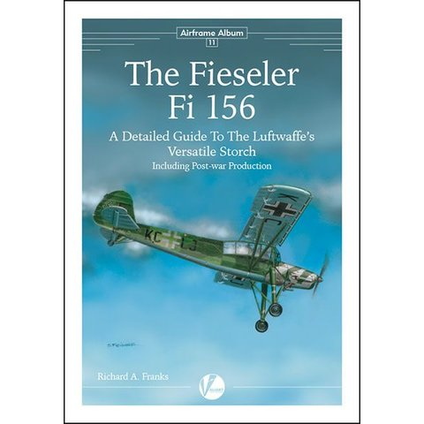 Fieseler Fi156: Detailed Guide to the Luftwaffe's Versatile Storch: Airframe Album #11 AA#11 softcover