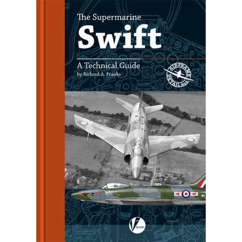 Supermarine Swift: Technical Guide: Airframe Detail #4 AD#4 softcover