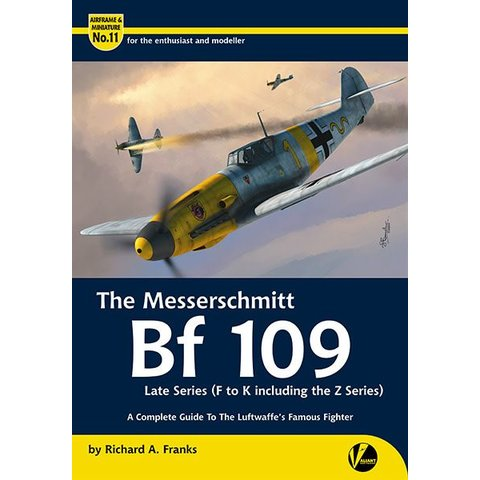 Messerschmitt Bf109: Late Series: Bf109F-K-Z: Complete Guide: Airframe & Miniature #11, A&M#11 Softcover