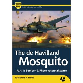 VALIANT WINGS deHavilland Mosquito: Part 1: Bomber & Photo-reconnaissance Variants: Airframe & Miniature #8, A&M#8 Softcover